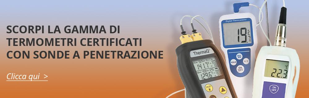 Scopri la gamma di termometri certificati con sonde a penetrazione